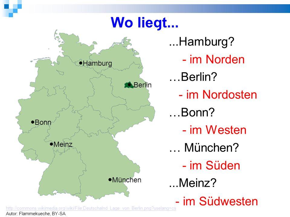 Wo liegt......Hamburg. - im Norden …Berlin. - im Nordosten …Bonn.