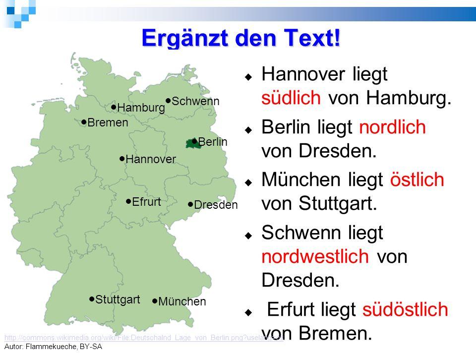 Ergänzt den Text.  Hannover liegt südlich von Hamburg.