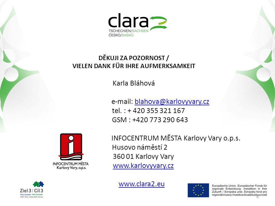DĚKUJI ZA POZORNOST / VIELEN DANK FÜR IHRE AUFMERKSAMKEIT Karla Bláhová e-mail: blahova@karlovyvary.czblahova@karlovyvary.cz tel.