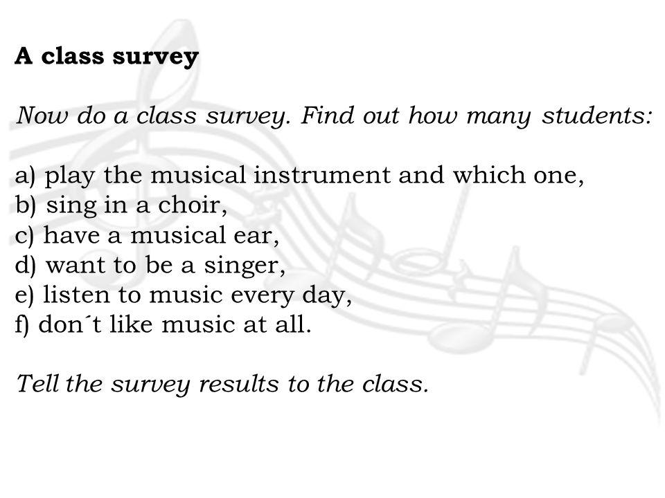 A class survey Now do a class survey.