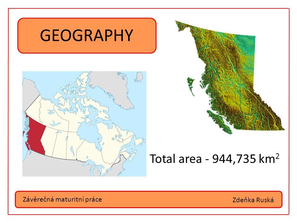 Závěrečná maturitní práce GEOGRAPHY Zdeňka Ruská Total area - 944,735 km 2