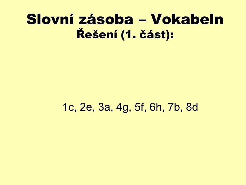 """Trpný rod v přítomném čase (1) Doplňte do tabulky správný tvar slovesa """"werden : 1."""