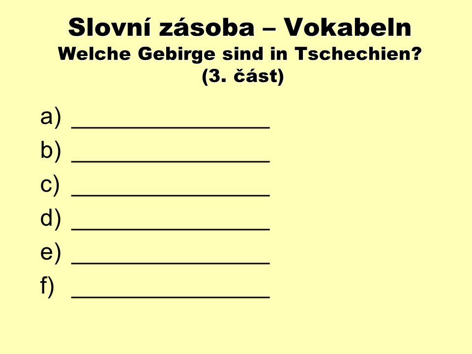 Slovní zásoba – Vokabeln Řešení (2. část): 1b, 2f, 3a, 4g, 5h, 6c, 7e, 8d