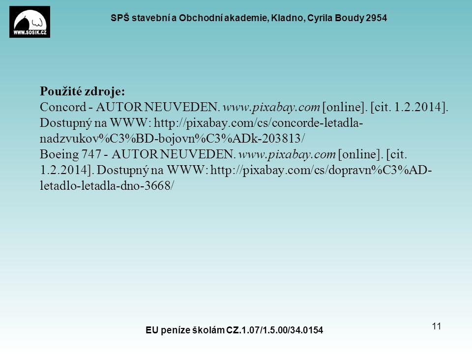 SPŠ stavební a Obchodní akademie, Kladno, Cyrila Boudy 2954 EU peníze školám CZ.1.07/1.5.00/34.0154 11 Použité zdroje: Concord - AUTOR NEUVEDEN.