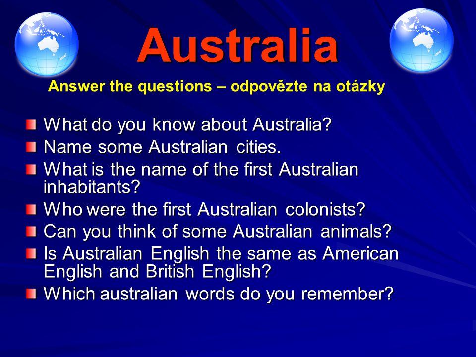 Australia What do you know about Australia. Name some Australian cities.