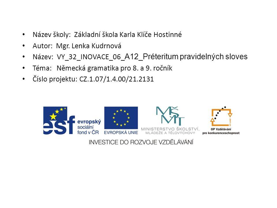 Název školy: Základní škola Karla Klíče Hostinné Autor: Mgr.