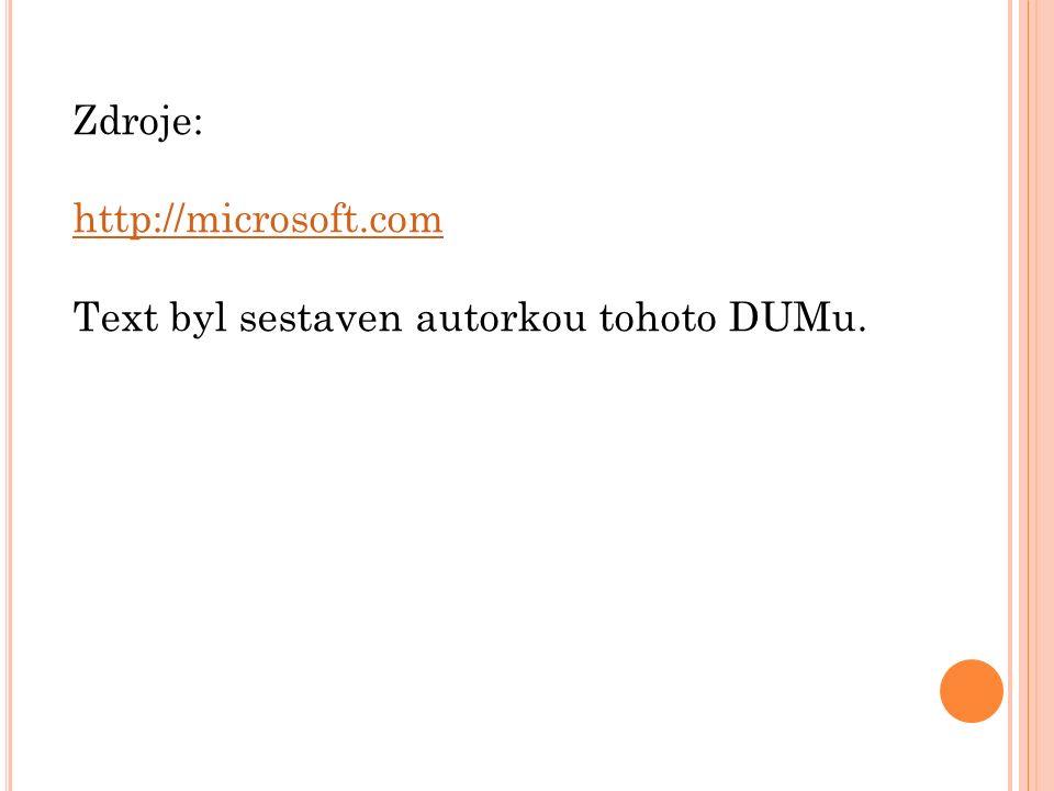 Zdroje: http://microsoft.com Text byl sestaven autorkou tohoto DUMu.