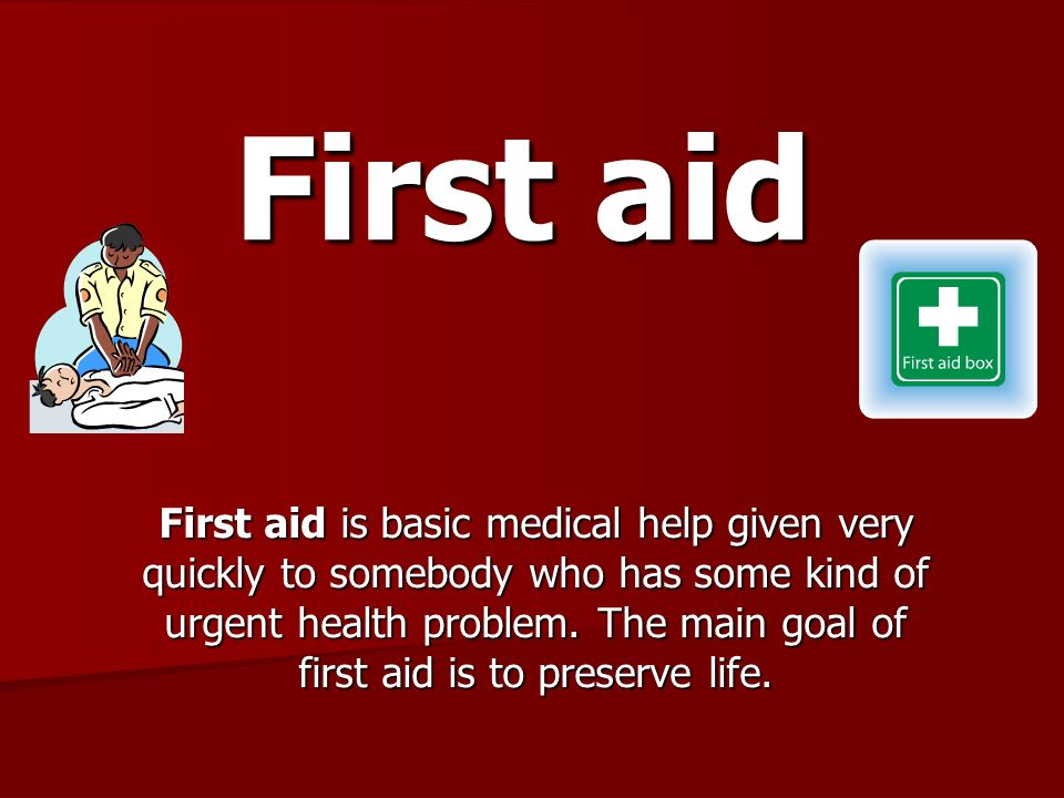 First aid Can you remember a situation when you were hurt.
