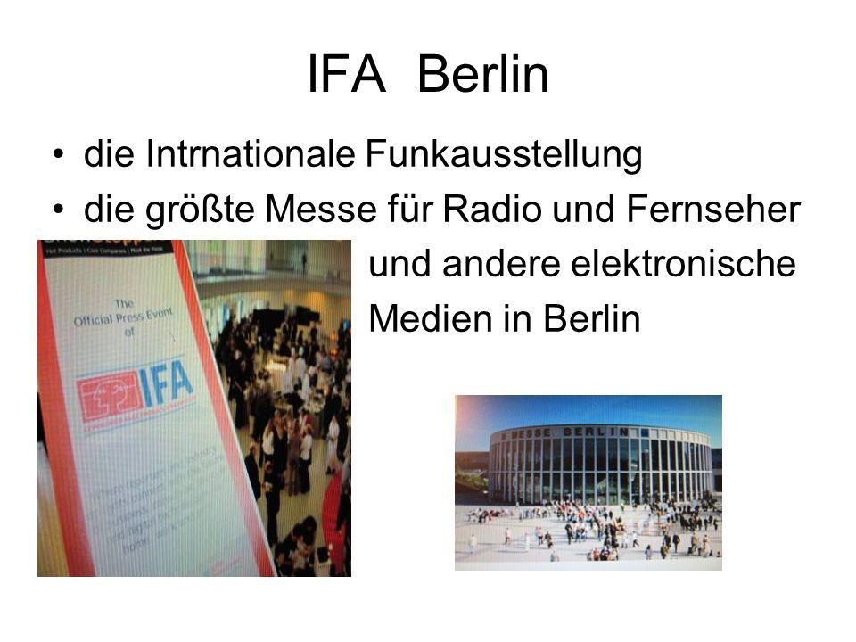 IFA Berlin die Intrnationale Funkausstellung die größte Messe für Radio und Fernseher und andere elektronische Medien in Berlin