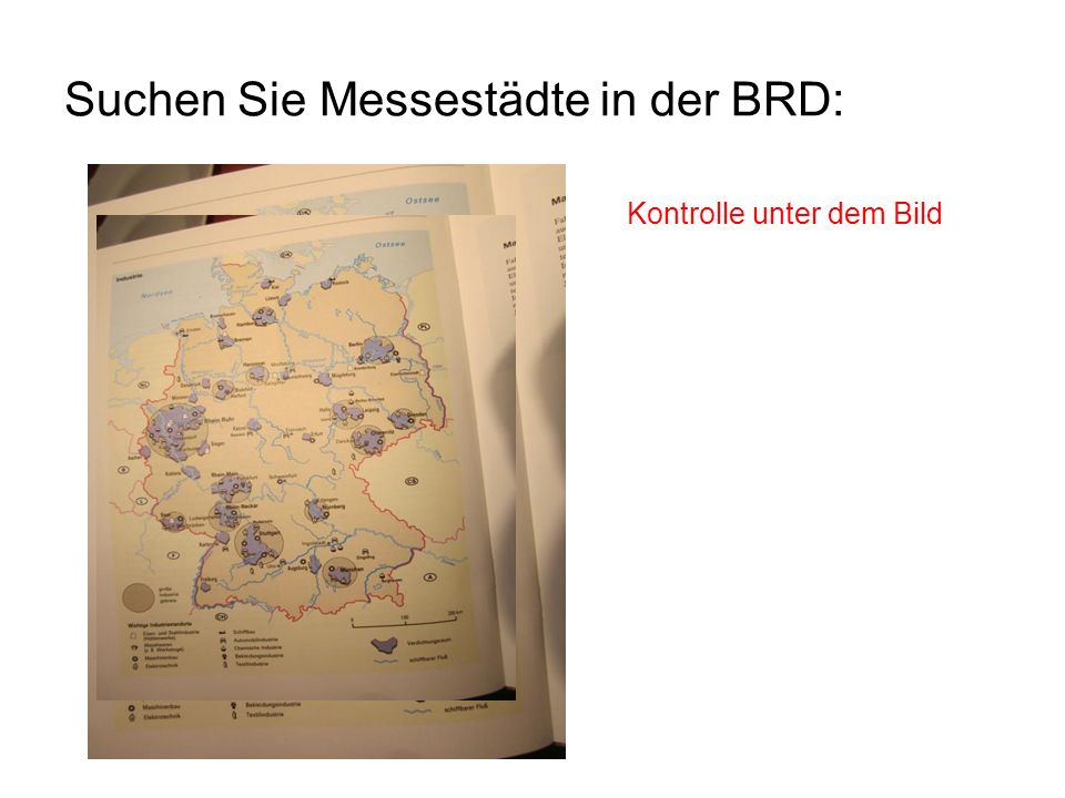Suchen Sie Messestädte in der BRD: Leipzig Berlin Hannover Düsseldorf Frankfurt Nürnberg München Kontrolle unter dem Bild