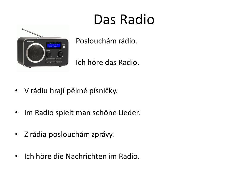 Das Radio V rádiu hrají pěkné písničky. Im Radio spielt man schöne Lieder.