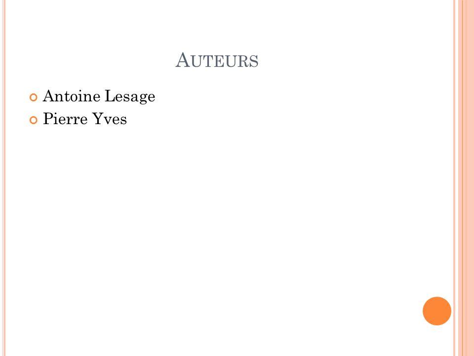 A UTEURS Antoine Lesage Pierre Yves