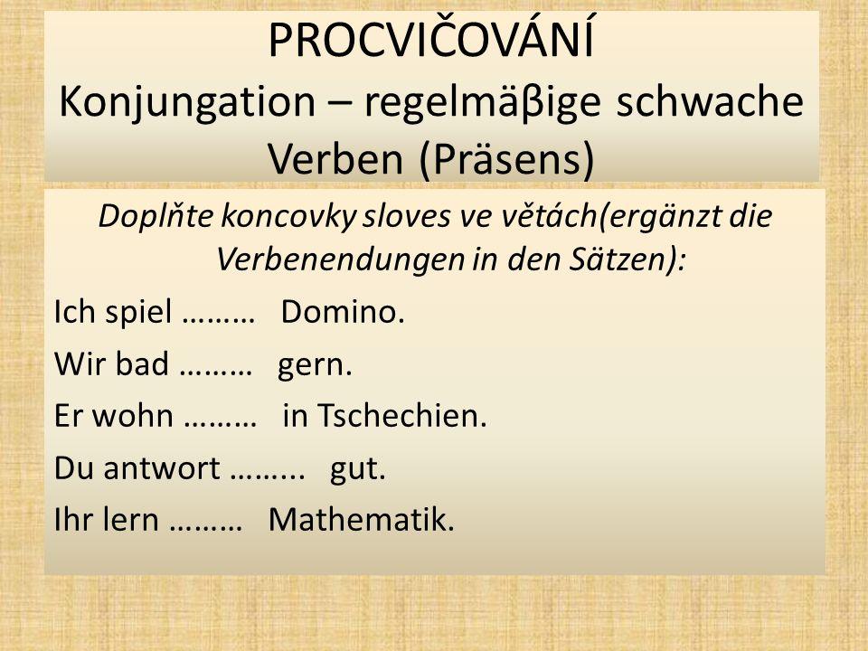 """PROCVIČOVÁNÍ Konjungation – regelmäβige schwache Verben (Präsens) Vyčasujte sloveso """"lernen (konjugiert das Verb """"lernen ): ichwir duihr er, sie, essie Sie"""