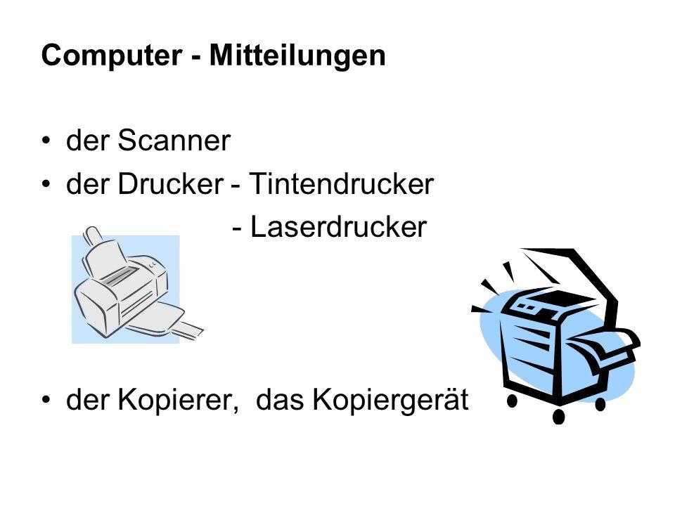 der Scanner der Drucker - Tintendrucker - Laserdrucker der Kopierer, das Kopiergerät Computer - Mitteilungen