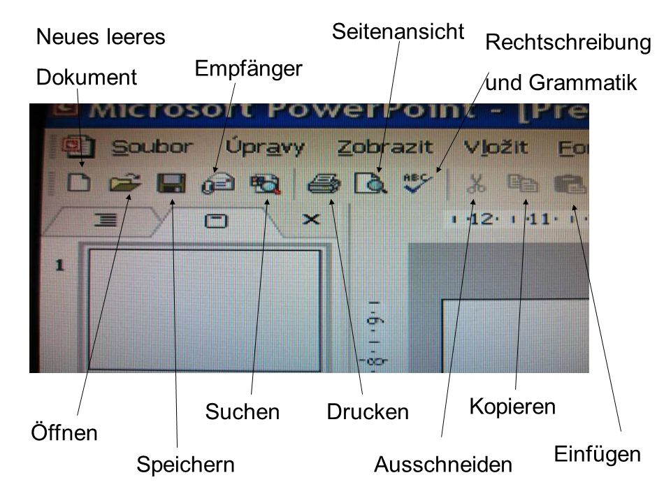 Neues leeres Dokument Öffnen Speichern Empfänger SuchenDrucken Seitenansicht Rechtschreibung und Grammatik Ausschneiden Kopieren Einfügen
