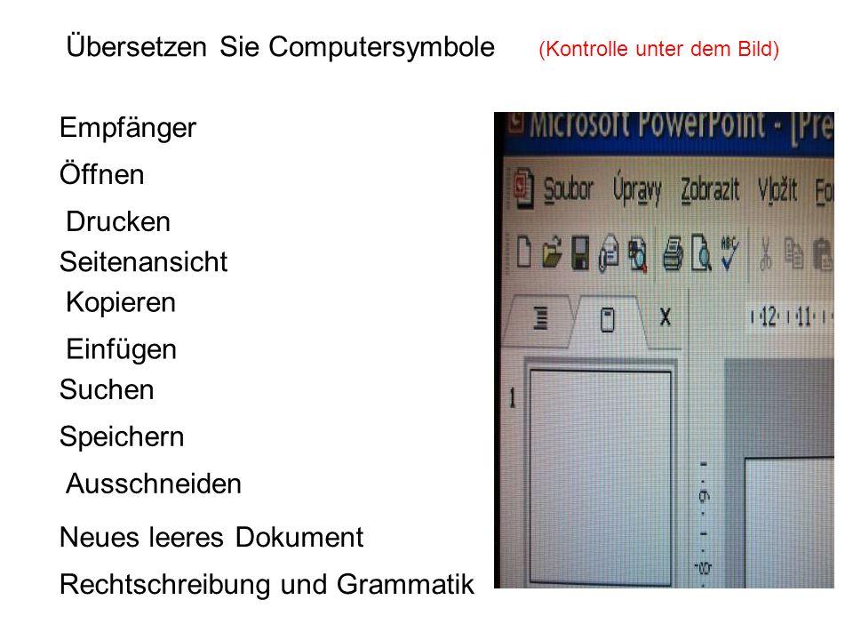 Neues leeres Dokument Öffnen Speichern Empfänger Suchen Drucken Seitenansicht Rechtschreibung und Grammatik Ausschneiden Kopieren Einfügen Übersetzen