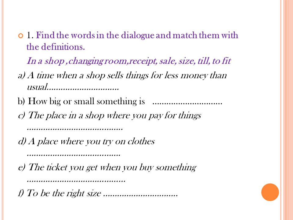 1. Find the words in the dialogue and match them with the definitions.
