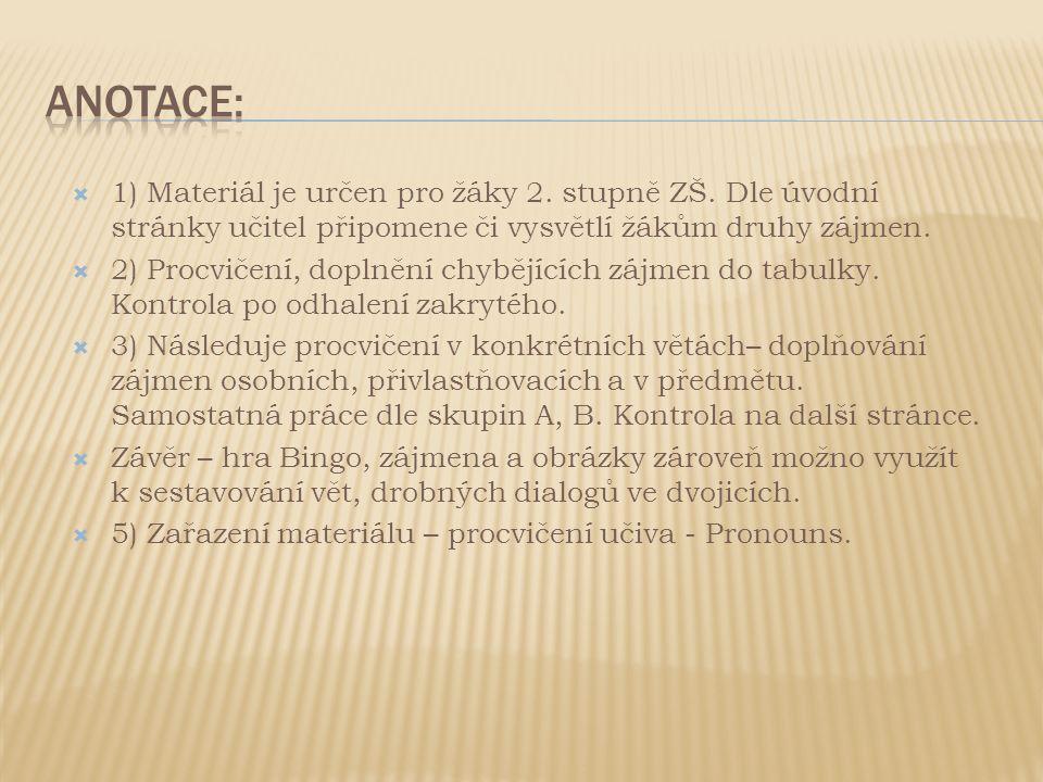  1) Materiál je určen pro žáky 2.stupně ZŠ.