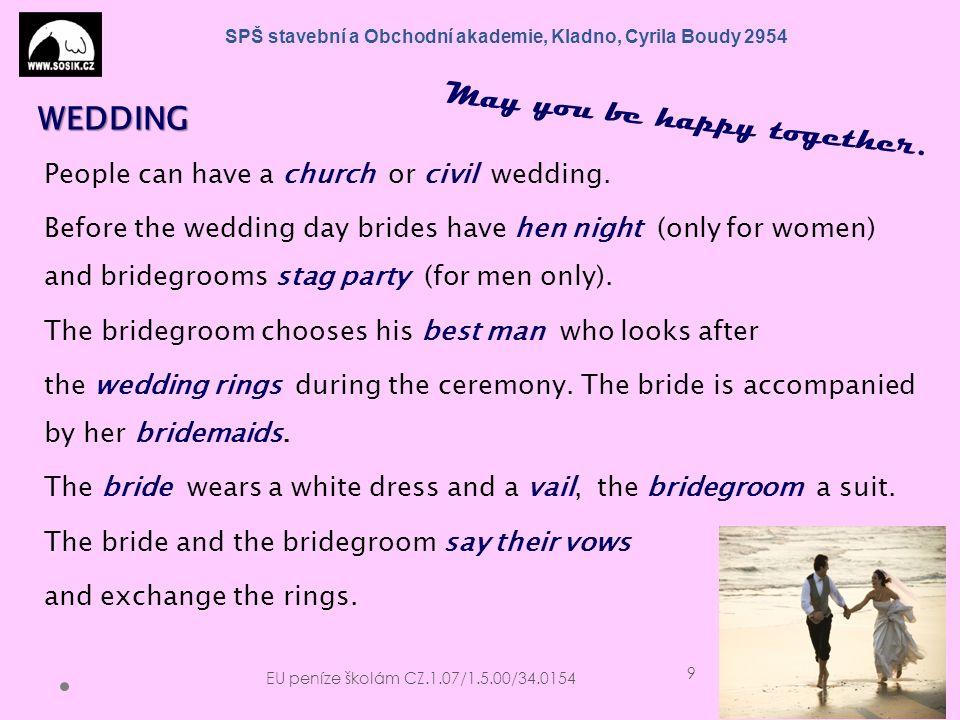 SPŠ stavební a Obchodní akademie, Kladno, Cyrila Boudy 2954 People can have a church or civil wedding.