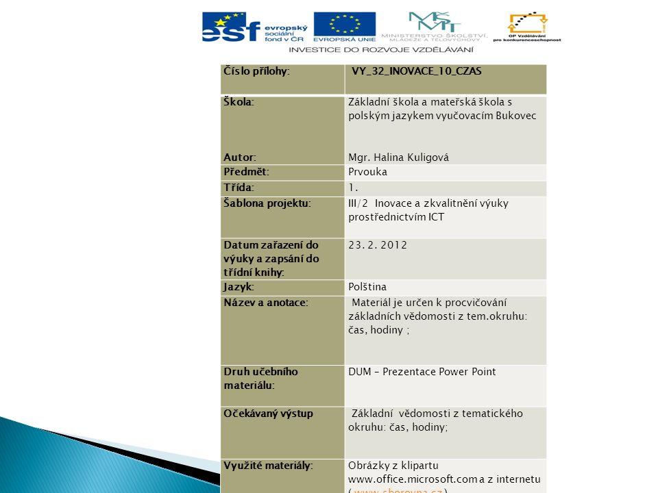 Číslo přílohy: VY_32_INOVACE_10_CZAS Škola: Autor: Základní škola a mateřská škola s polským jazykem vyučovacím Bukovec Mgr.