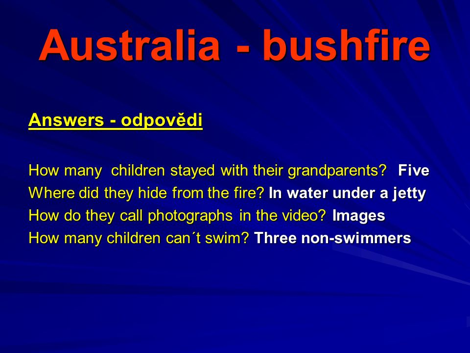 Australia - bushfire Answers - odpovědi How many children stayed with their grandparents.