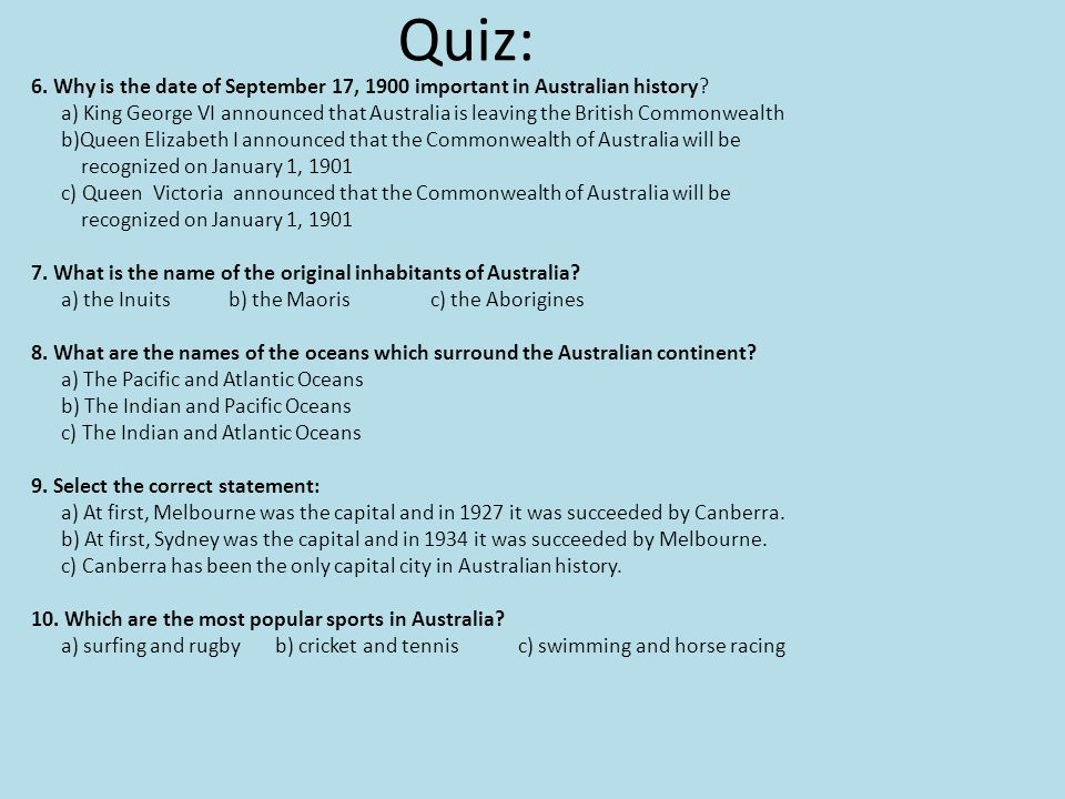 Quiz: 6.Why is the date of September 17, 1900 important in Australian history.