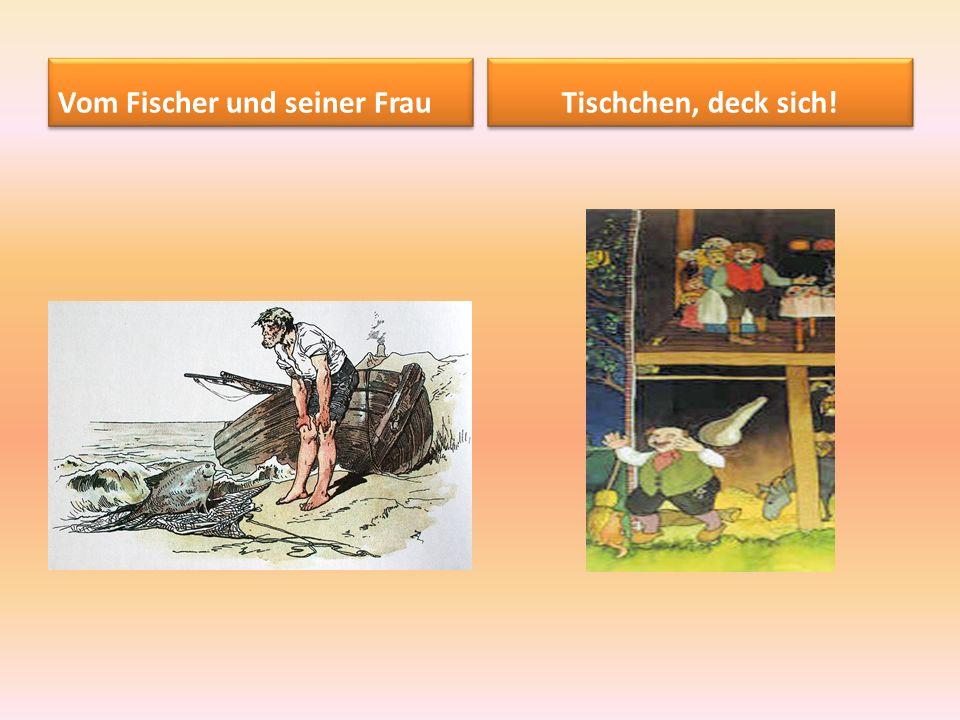 Vom Fischer und seiner Frau Tischchen, deck sich!
