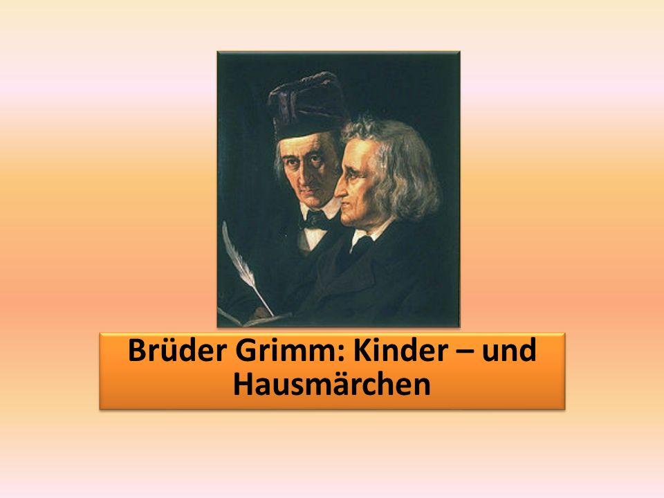 Die bedeutendsten Sprachwissenschaftler und Sammler von Märchen Jacob Grimm ( 4.