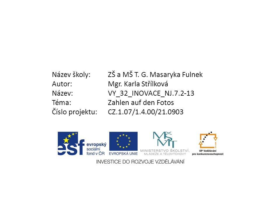 Autor: Karla Střílková Datum: únor 2012 Ročník: 7.