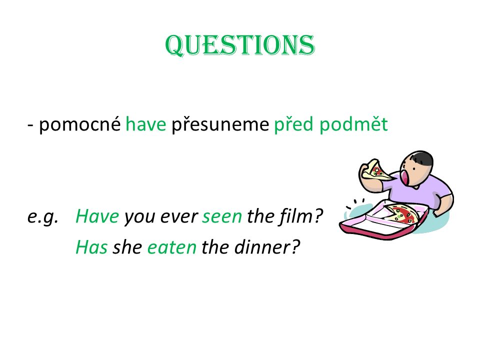 Short answers - zájmeno a patřičný tvar pomocného have e.g.Have you ever been to Paris.