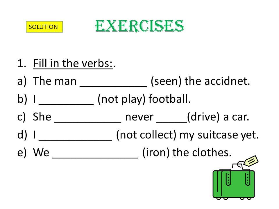 2.Make the sentences negative: a)The man has came home.