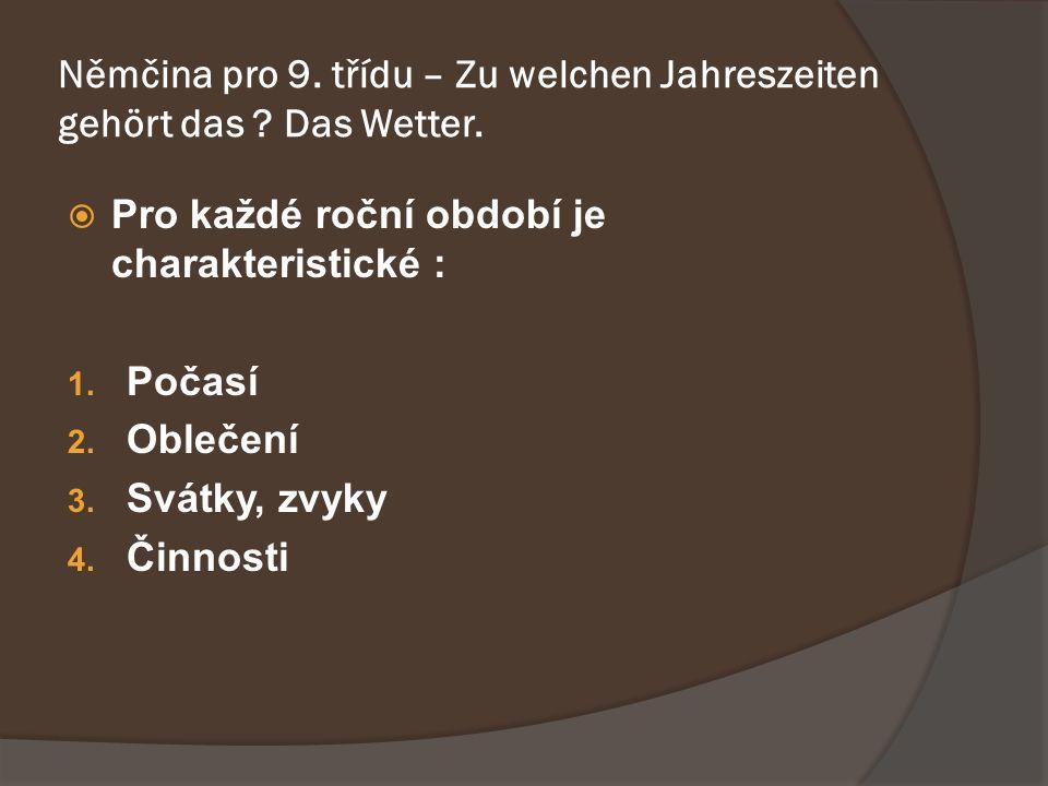 Němčina pro 9. třídu – Zu welchen Jahreszeiten gehört das .