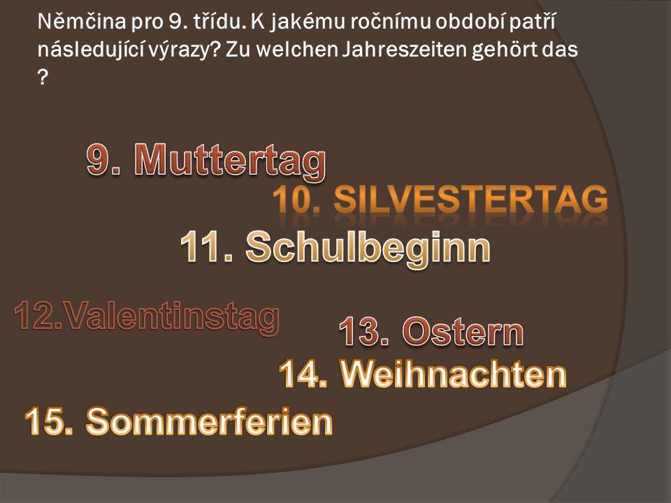 Němčina pro 9. třídu. K jakému ročnímu období patří následující výrazy.
