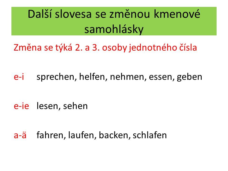Další slovesa se změnou kmenové samohlásky Změna se týká 2.
