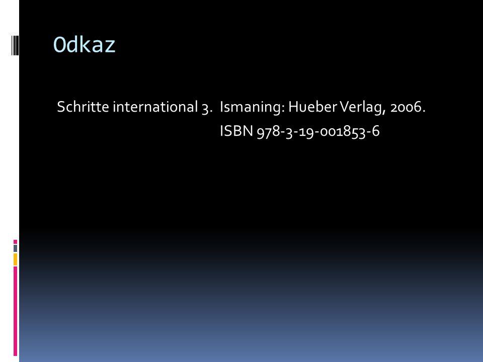 Odkaz Schritte international 3. Ismaning: Hueber Verlag, 2006. ISBN 978-3-19-001853-6