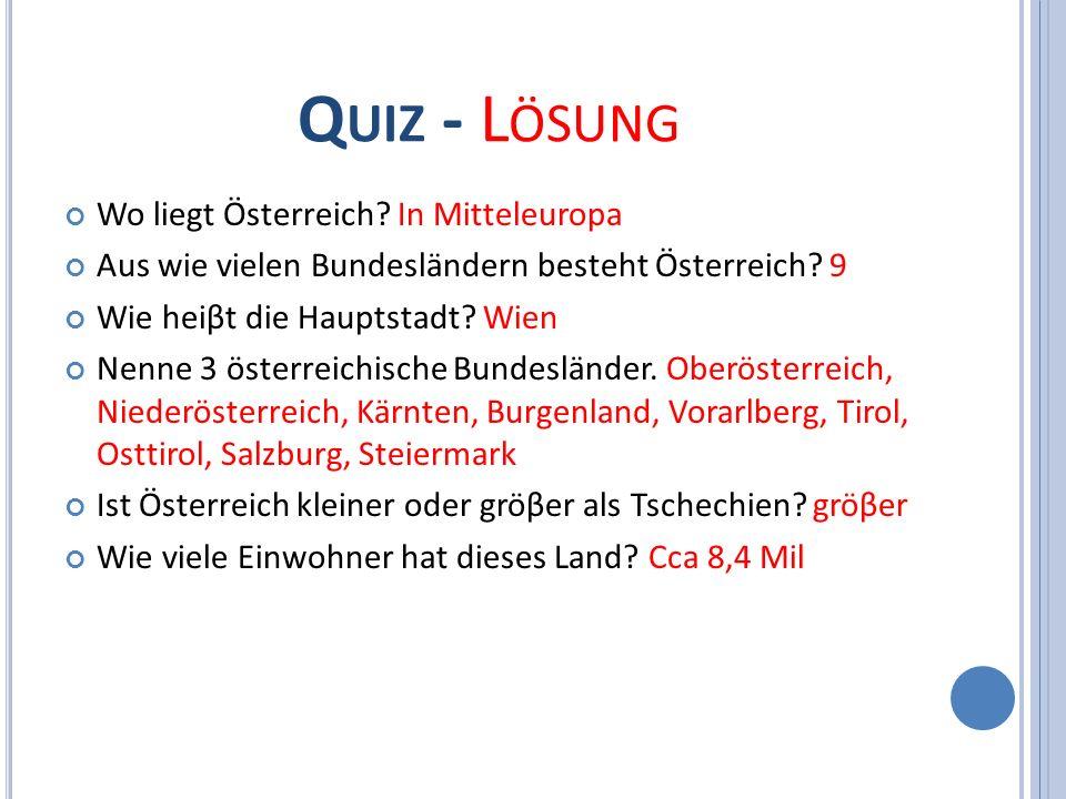 Q UIZ - L ÖSUNG Wo liegt Österreich.