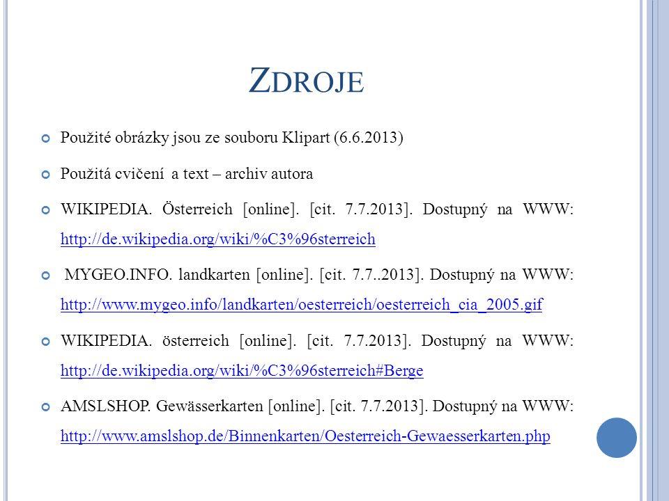 Použité obrázky jsou ze souboru Klipart (6.6.2013) Použitá cvičení a text – archiv autora WIKIPEDIA.