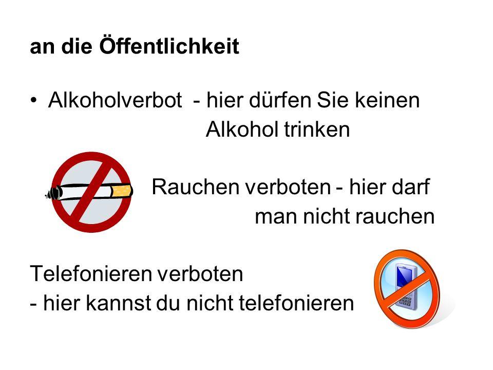 an die Öffentlichkeit Alkoholverbot - hier dürfen Sie keinen Alkohol trinken Rauchen verboten - hier darf man nicht rauchen Telefonieren verboten - hier kannst du nicht telefonieren