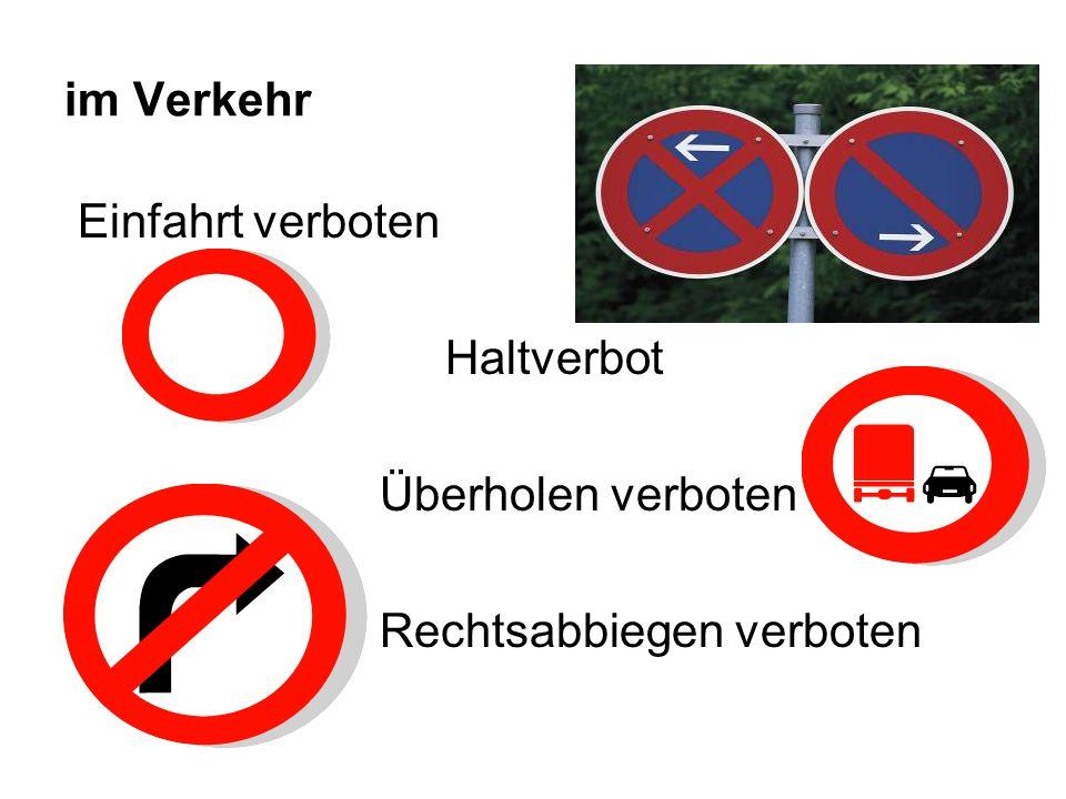 an der Ampel anhalten Rot - du kannst nicht fahren Gelb - du bereitest dich vor, dann darfst du fahren (Grün) - du stehst noch (Rot) Grün - du kannst fahren Umdrehen verboten