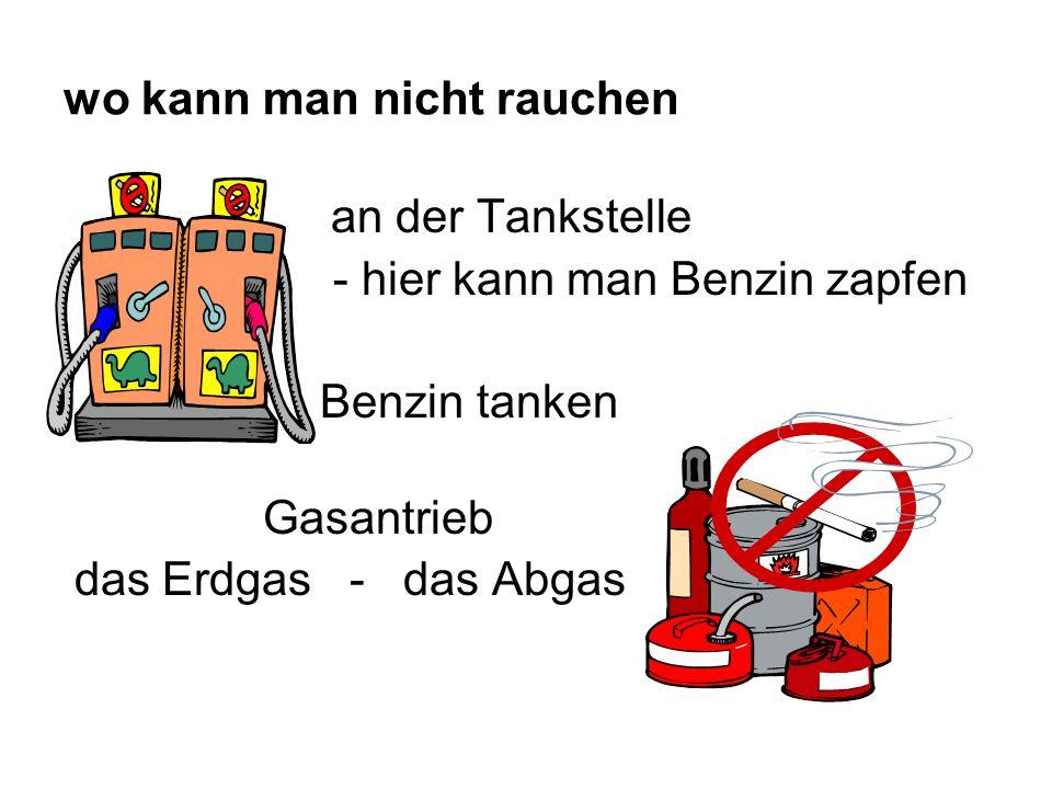 wo kann man nicht rauchen an der Tankstelle - hier kann man Benzin zapfen Benzin tanken Gasantrieb das Erdgas - das Abgas