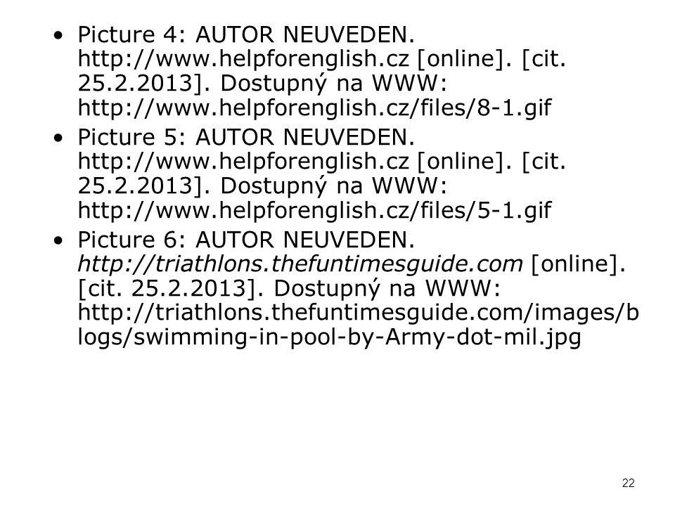 Picture 4: AUTOR NEUVEDEN. http://www.helpforenglish.cz [online]. [cit. 25.2.2013]. Dostupný na WWW: http://www.helpforenglish.cz/files/8-1.gif Pictur