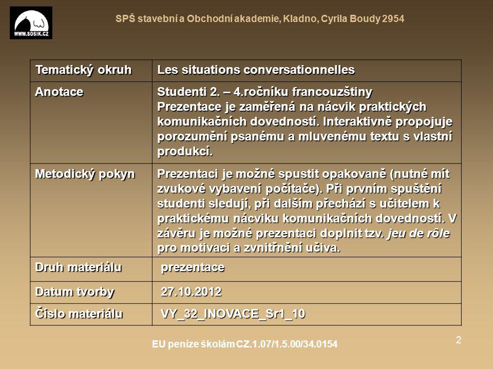 SPŠ stavební a Obchodní akademie, Kladno, Cyrila Boudy 2954 EU peníze školám CZ.1.07/1.5.00/34.0154 3 Quelle heure est-il.