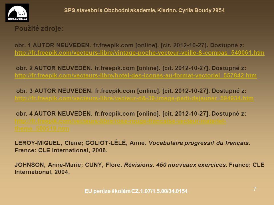 SPŠ stavební a Obchodní akademie, Kladno, Cyrila Boudy 2954 EU peníze školám CZ.1.07/1.5.00/34.0154 7 Použité zdroje: obr.