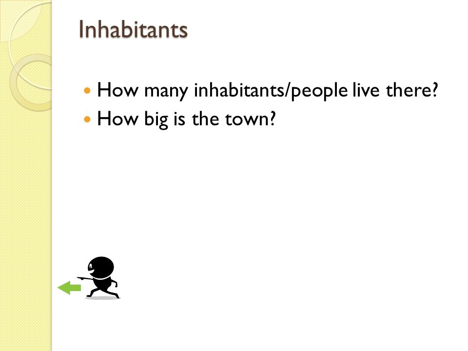 Inhabitants How many inhabitants/people live there How big is the town