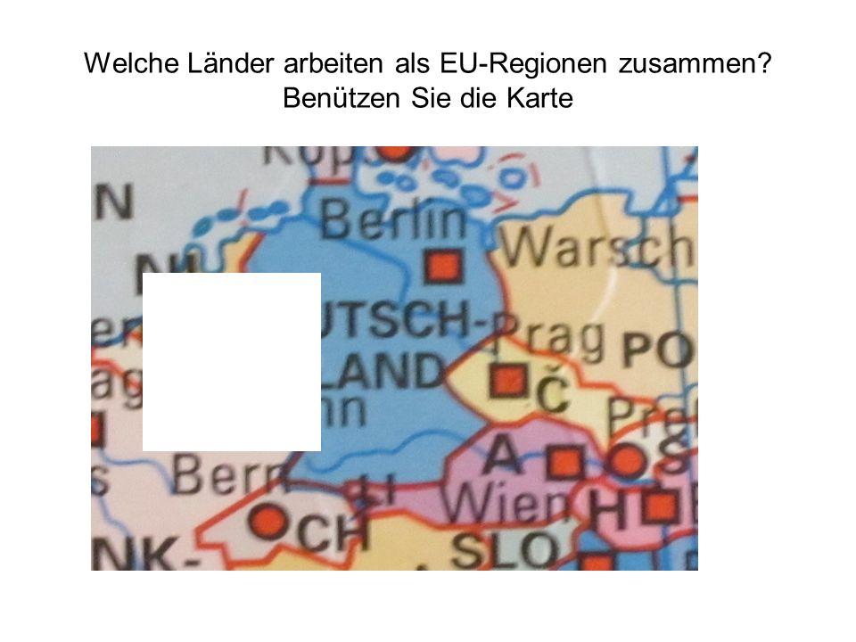 Welche Länder arbeiten als EU-Regionen zusammen Benützen Sie die Karte