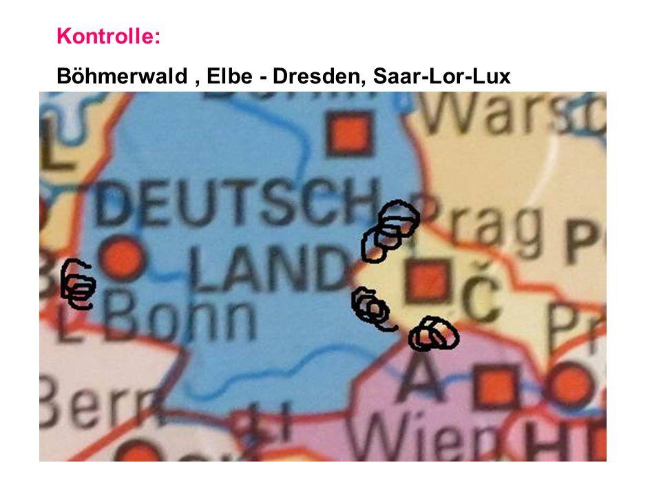 Kontrolle: Böhmerwald, Elbe - Dresden, Saar-Lor-Lux