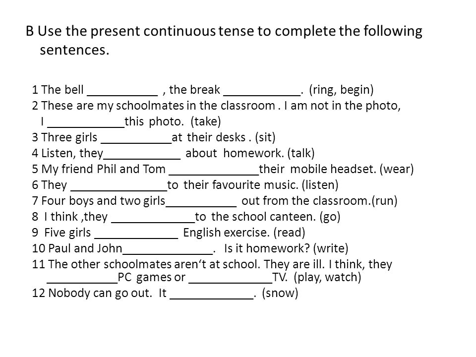 B Use the present continuous tense to complete the following sentences.