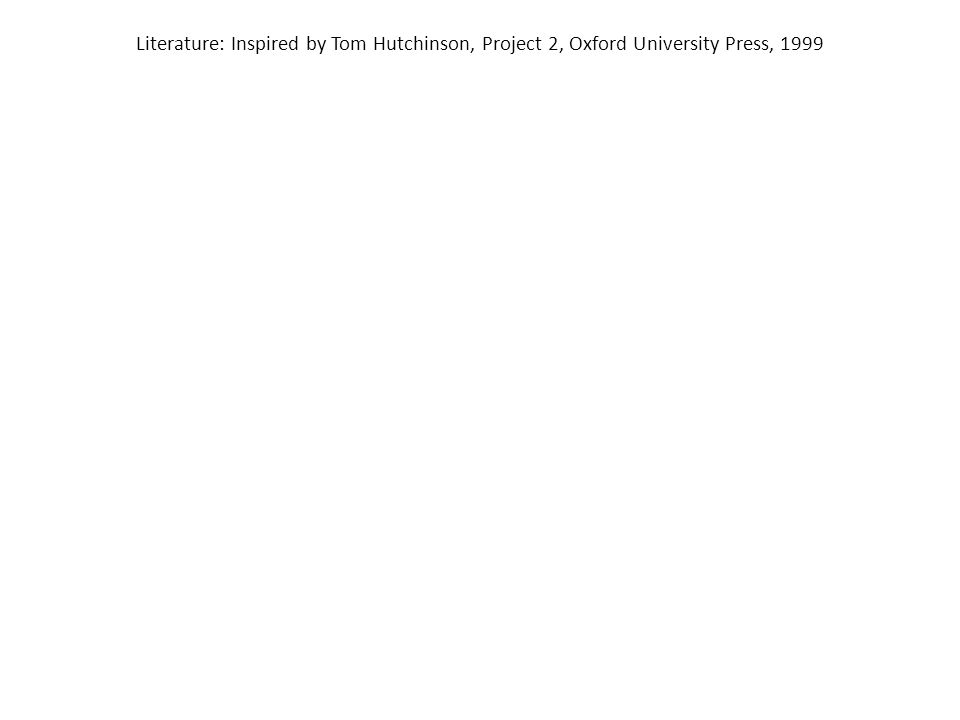 Literature: Inspired by Tom Hutchinson, Project 2, Oxford University Press, 1999