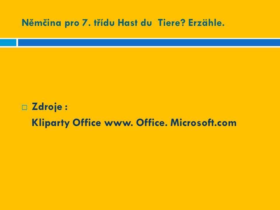Němčina pro 7. třídu Hast du Tiere? Erzähle.  Zdroje : Kliparty Office www. Office. Microsoft.com