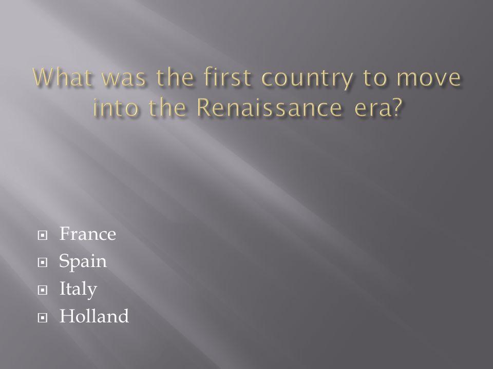  France  Spain  Italy  Holland